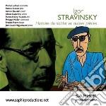 Stravinsky Igor - Histoire Du Soldat, Tre Pezzi Per Quartetto D'archi  - Gallois Patrick  Fl/annick Roussin, Violino  Pierre-henri Xuereb, Viola  Mich cd musicale di Igor Stravinsky