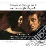 Chopin Fryderyk - Chopin Et George Sand, Une Passion Flamboyante  - Henri Yves  Pf/marie-christine Barrault, Lettrice  Alain Duault, Lettore cd musicale di Fryderyk Chopin