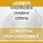 Unorthodox creative criteria cd musicale