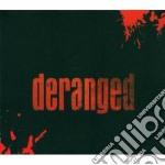 Deranged - Deranged cd musicale di DERANGED