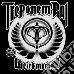 Treponem Pal - Weird Machine cd musicale di Pal Treponem