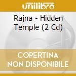 HIDDEN TEMPLE                             cd musicale di RAJNA