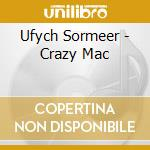 CD - UFYCH SORMEER - CRAZY MAC cd musicale di Sormeer Ufych