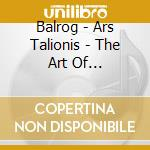 ARS TALIONIS:THE ART OF RETALIATION       cd musicale di BALROG