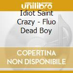 Dead fluo boy cd musicale