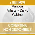Disko cabine cd musicale di Artisti Vari