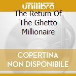 THE RETURN OF THE GHETTO MILLIONAIRE cd musicale di G-UNIT