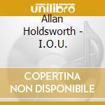 Allan Holdsworth - Iou cd musicale di Allan Holdsworth