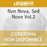 NON NOVA, SED NOVE VOL.2                  cd musicale di Cries Lucie