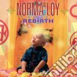 Norma Loy - Rebirth cd musicale di Loy Norma