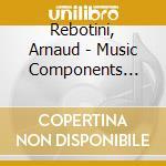Rebotini, Arnaud - Music Components Rev.2 cd musicale di Arnaud Rebotini