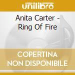 RING OF FIRE cd musicale di CARTER ANITA