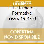 FORMATIVE YEARS 1951-53 cd musicale di LITTLE RICHARD
