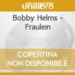 FRAULEIN cd musicale di HELMS BOBBY
