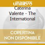 The international - valente caterina cd musicale