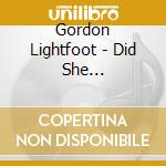 DID SHE MENTION../BACK... cd musicale di GORDON LIGHTFOOT