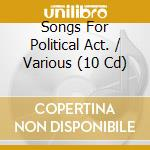 SONGS FOR POLITICAL ACT. cd musicale di AA.VV.