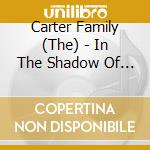 IN THE SHADOW OF CLINIC.. cd musicale di CARTER FAMILY
