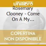 COME ON A MY HOUSE cd musicale di ROSEMARY CLOONEY (7