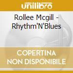 Rollee Mcgill - Rhythm'N'Blues cd musicale di ROLLEE MCGILL