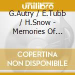 G.Autry/E.Tubb/H.Snow - Memories Of J.Rodgers cd musicale di AA.VV.