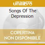 SONGS OF THE DEPRESSION cd musicale di AA.VV.