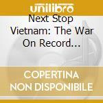 Next stop vietnam (13 cd) cd musicale di V.A.(DYLAN/BAEZ/DOOR