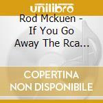 IF YOU GO AWAY cd musicale di MCKUEN ROD