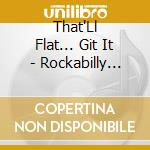 ROCKABILLY FROM THE VAULT cd musicale di THAT'LL FLAT... GIT