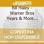 WARNER BROS YEARS & MORE cd musicale di BILL HALEY (6 CD)