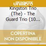 THE GUARD TRIO cd musicale di THE KINGSTON TRIO (1