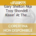 KISSIN' AT THE DRIVE-IN cd musicale di GARY SHELTON AKA TRO