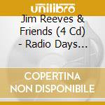 RADIO DAYS VOL.1 cd musicale di JIM REEVES & FRIENDS