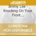 KNOCKING ON YOUR FRONT... cd musicale di LEE JIMMY