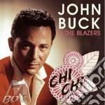 John Buck & The Blazers - Chi Chi cd musicale di John buck & the blaz