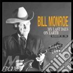 MY LAST DAYS ON EARTH cd musicale di MONROE BILL