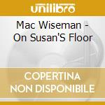 ON SUSAN'S FLOOR cd musicale di WISEMAN  MAC