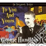 George Hamilton Iv - To You And Yours cd musicale di HAMILTON IV GEORGE