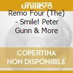 Smile! peter gunn & more cd musicale di THE REMO FOUR