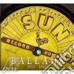 Ballads 1953-1962 cd musicale di V.a. sun record comp