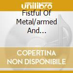 FISTFUL OF METAL/ARMED AND... cd musicale di ANTHRAX (2CD)