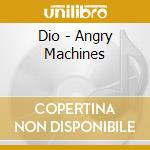 Dio - Angry Machines cd musicale di DIO