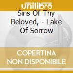 Sins Of Thy Beloved, - Lake Of Sorrow cd musicale di Sins of thy beloved