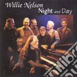 NIGHT AND DAY                             cd musicale di NELSONWILLIE