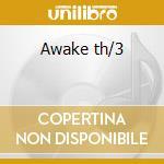 Awake th/3 cd musicale