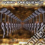 Ivory Frequency - Plug-in cd musicale