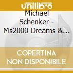 Michael Schenker - Ms2000 Dreams & Expressions cd musicale di Michael Schenker