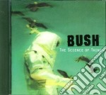 Bush - The Science Of Things cd musicale di BUSH