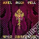 Axel Rudi Pell - Wild Obsession cd musicale di AXEL RUDI PELL