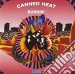 Canned Heat - Burnin' Live cd musicale
